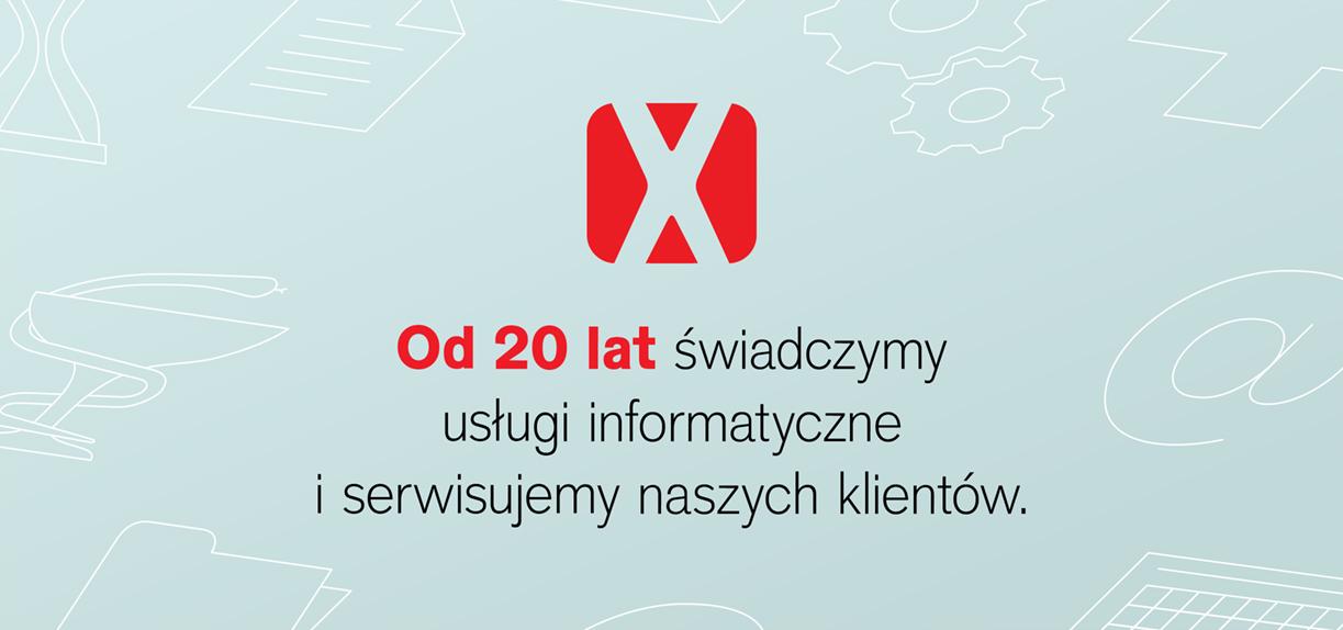 Od 20 lat świadczymy usługi informatyczne i serwisujemy naszych klientów.